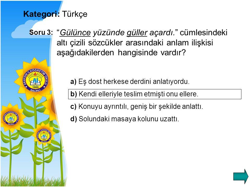 Kategori: Türkçe Soru 3: