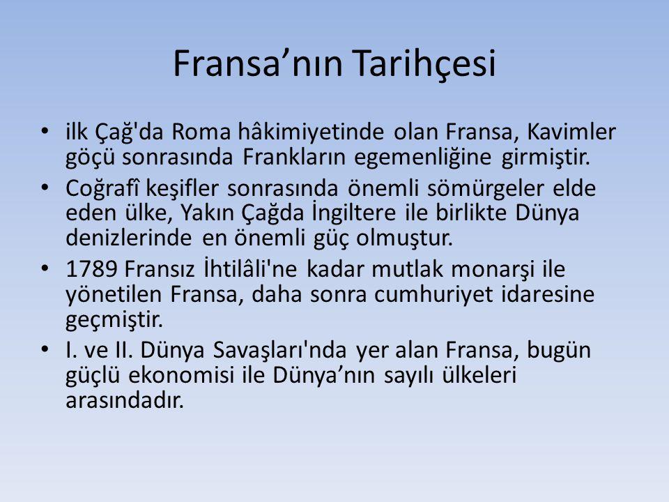 Fransa'nın Tarihçesi ilk Çağ da Roma hâkimiyetinde olan Fransa, Kavimler göçü sonrasında Frankların egemenliğine girmiştir.