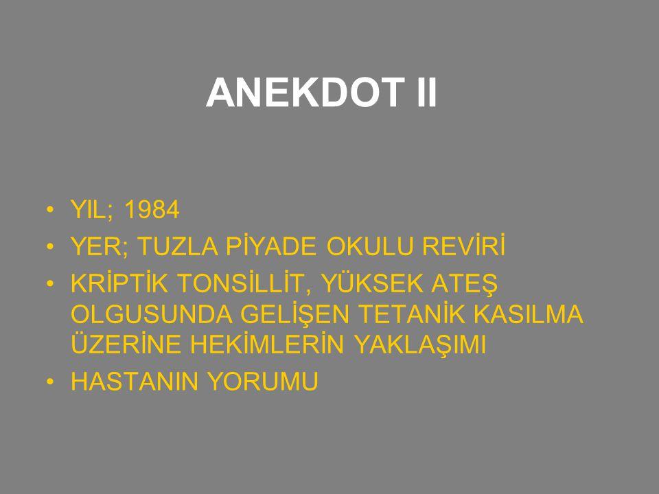 ANEKDOT II YIL; 1984 YER; TUZLA PİYADE OKULU REVİRİ