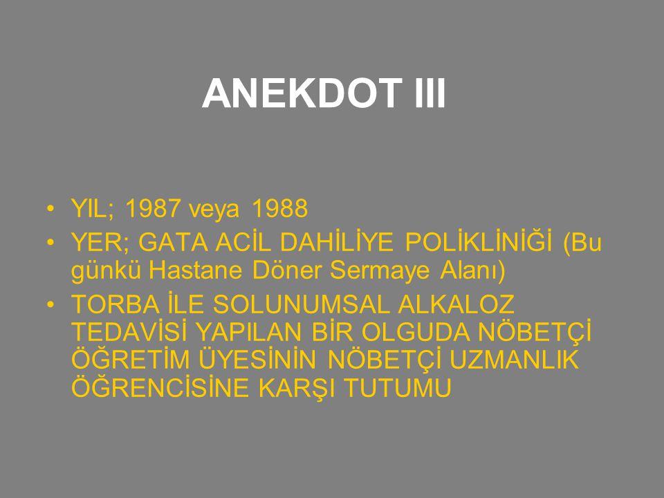 ANEKDOT III YIL; 1987 veya 1988. YER; GATA ACİL DAHİLİYE POLİKLİNİĞİ (Bu günkü Hastane Döner Sermaye Alanı)