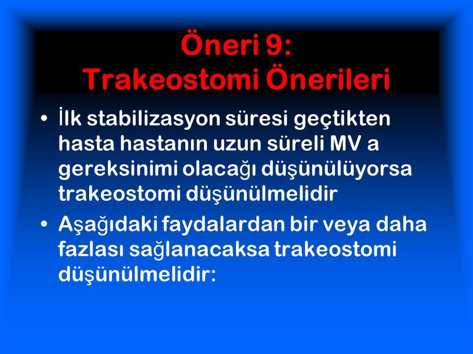 Öneri 9: Trakeostomi Önerileri