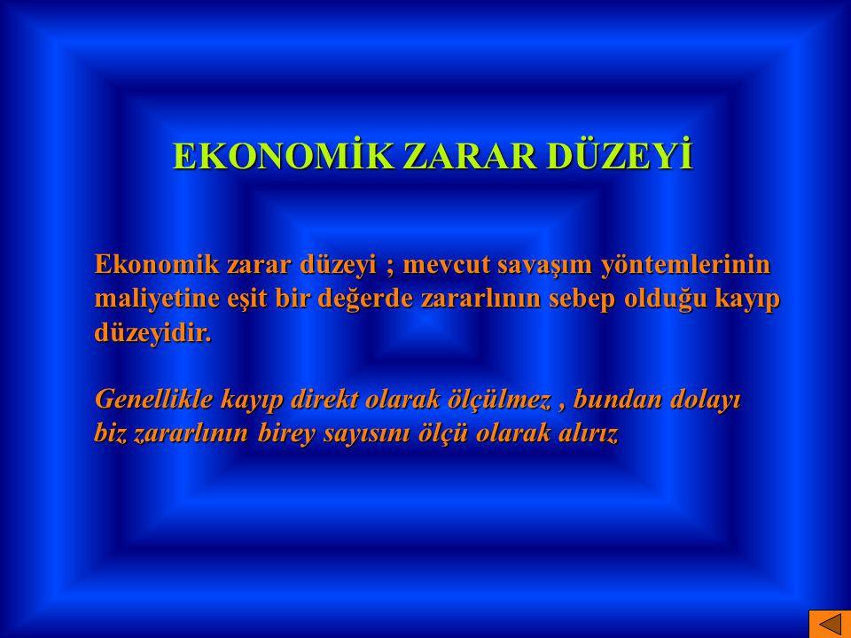 EKONOMİK ZARAR DÜZEYİ Ekonomik zarar düzeyi ; mevcut savaşım yöntemlerinin. maliyetine eşit bir değerde zararlının sebep olduğu kayıp.
