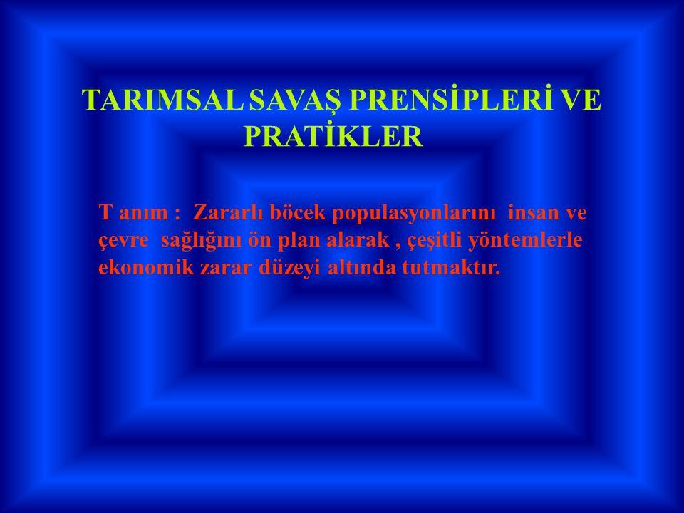 PRATİKLER TARIMSAL SAVAŞ PRENSİPLERİ VE