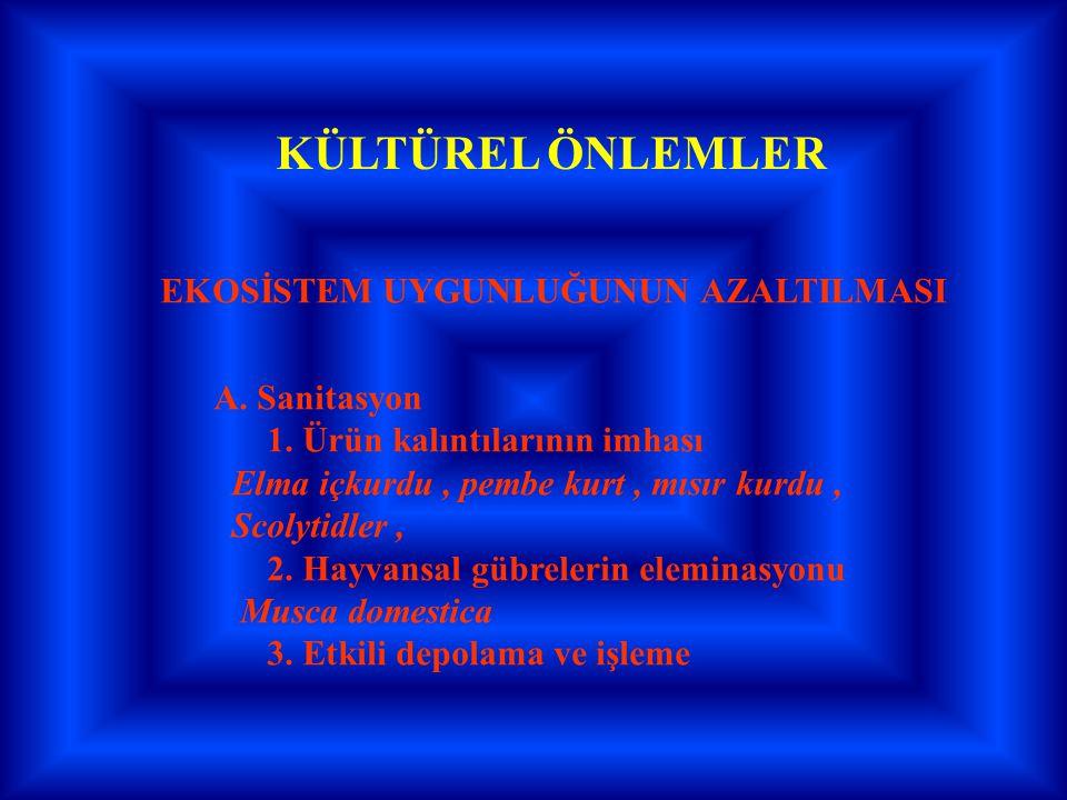 KÜLTÜREL ÖNLEMLER EKOSİSTEM UYGUNLUĞUNUN AZALTILMASI A. Sanitasyon