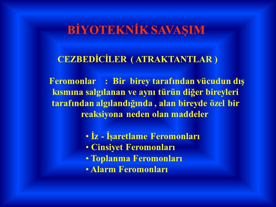 BİYOTEKNİK SAVAŞIM CEZBEDİCİLER ( ATRAKTANTLAR )