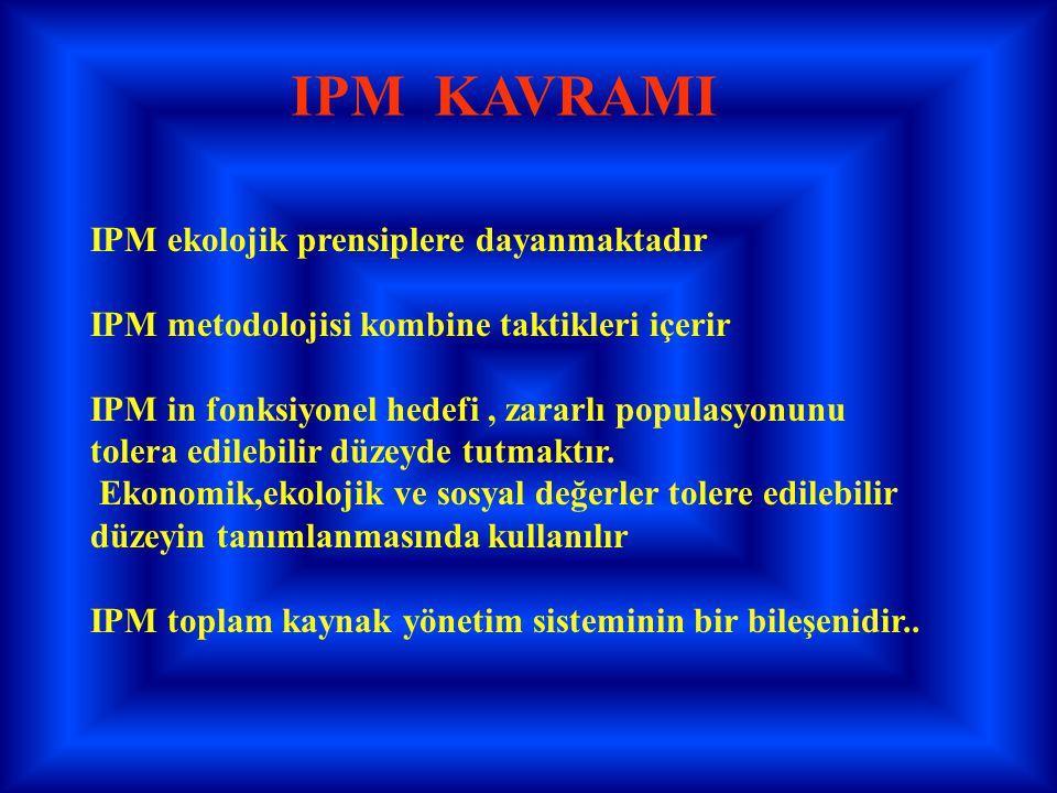 IPM KAVRAMI IPM ekolojik prensiplere dayanmaktadır