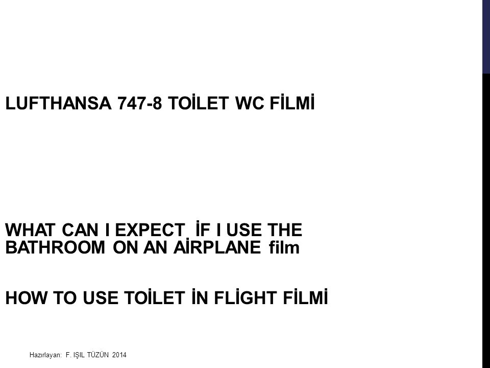 LUFTHANSA 747-8 TOİLET WC FİLMİ WHAT CAN I EXPECT İF I USE THE BATHROOM ON AN AİRPLANE film HOW TO USE TOİLET İN FLİGHT FİLMİ