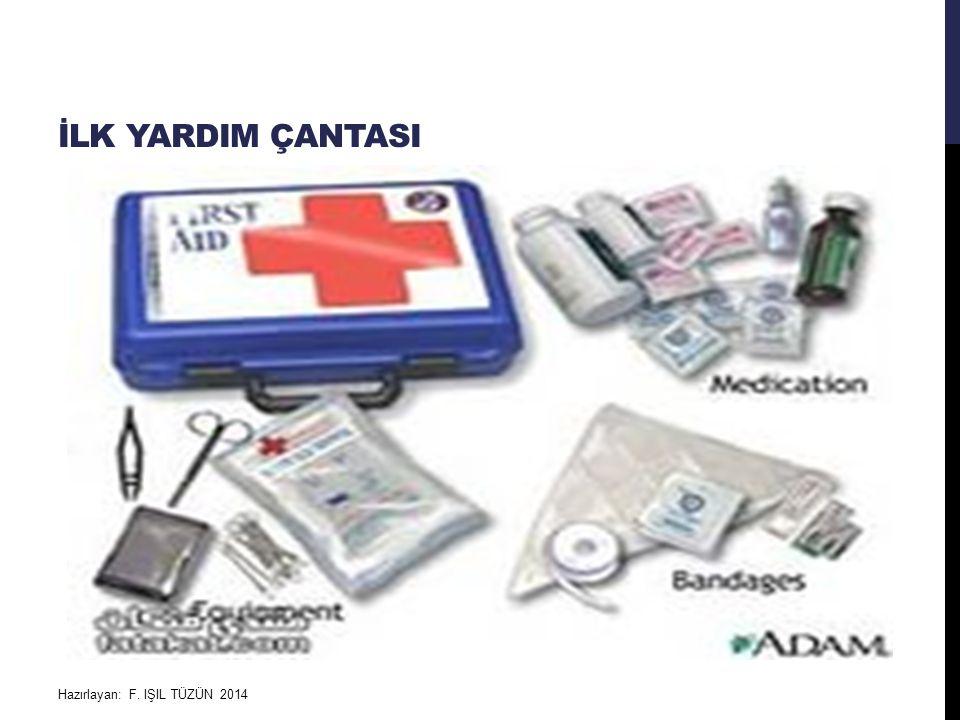 İlk yardim çantasi Hazırlayan: F. IŞIL TÜZÜN 2014