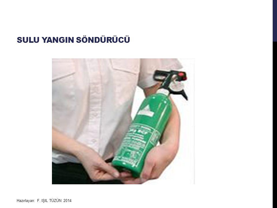 sulu yangin söndürücü Hazırlayan: F. IŞIL TÜZÜN 2014