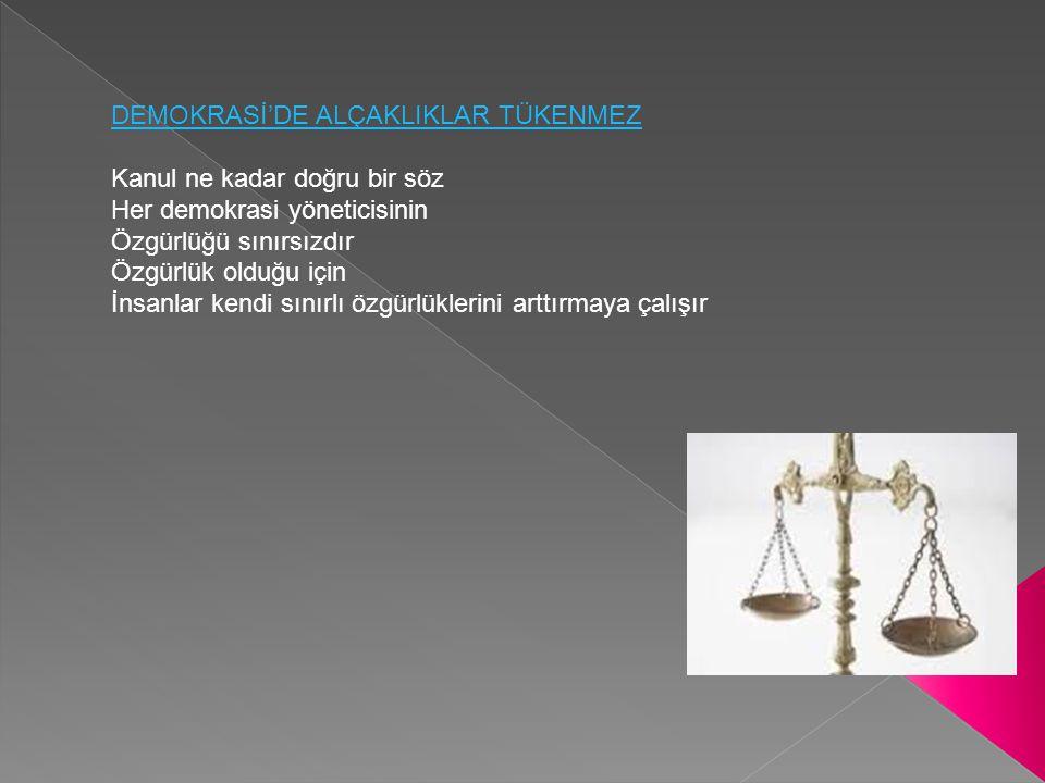 DEMOKRASİ'DE ALÇAKLIKLAR TÜKENMEZ