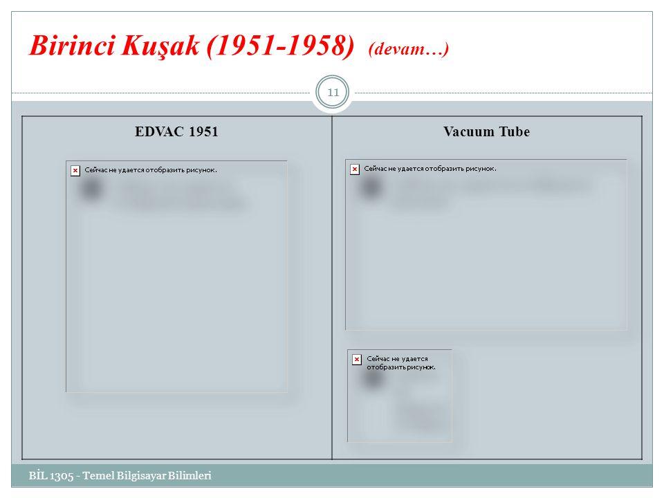 Birinci Kuşak (1951-1958) (devam…)