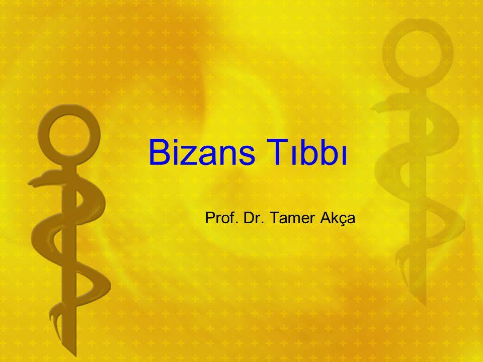 Bizans Tıbbı Prof. Dr. Tamer Akça