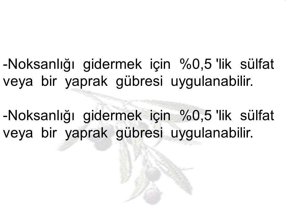 -Noksanlığı gidermek için %0,5 lik sülfat veya bir yaprak gübresi uygulanabilir.