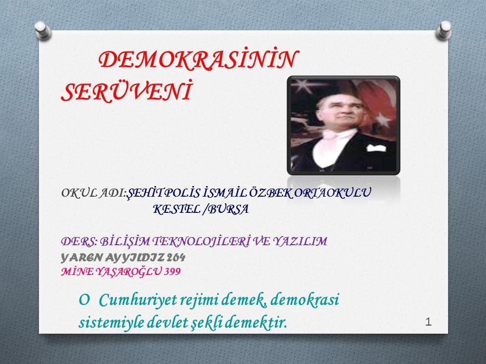 O Cumhuriyet rejimi demek, demokrasi sistemiyle devlet şekli demektir.