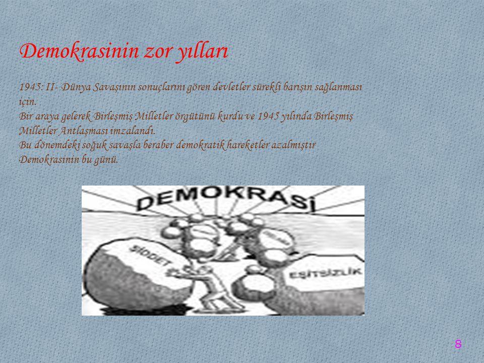 Demokrasinin zor yılları
