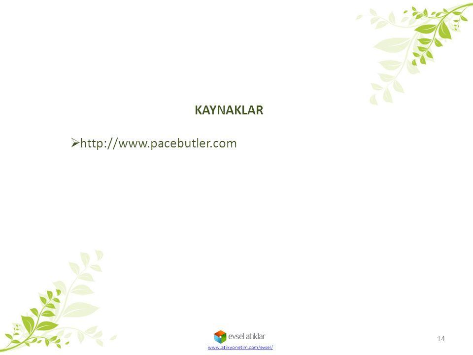 KAYNAKLAR http://www.pacebutler.com www.atikyonetim.com/evsel/