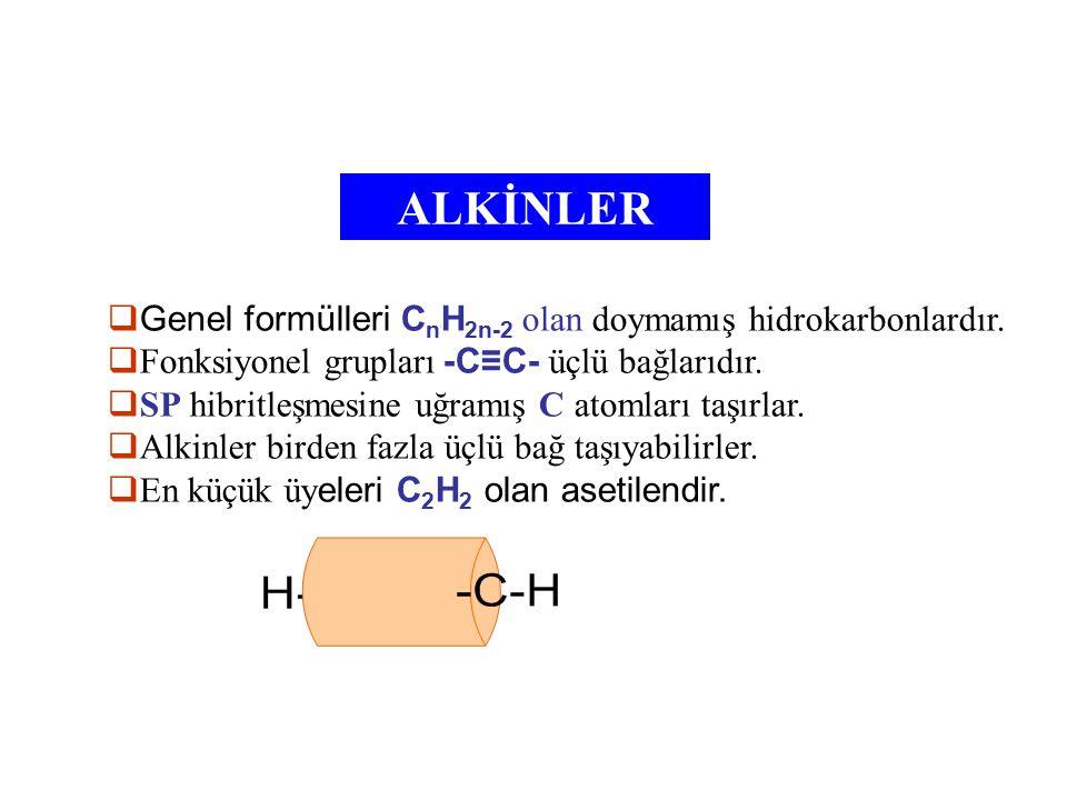 ALKİNLER Genel formülleri CnH2n-2 olan doymamış hidrokarbonlardır.