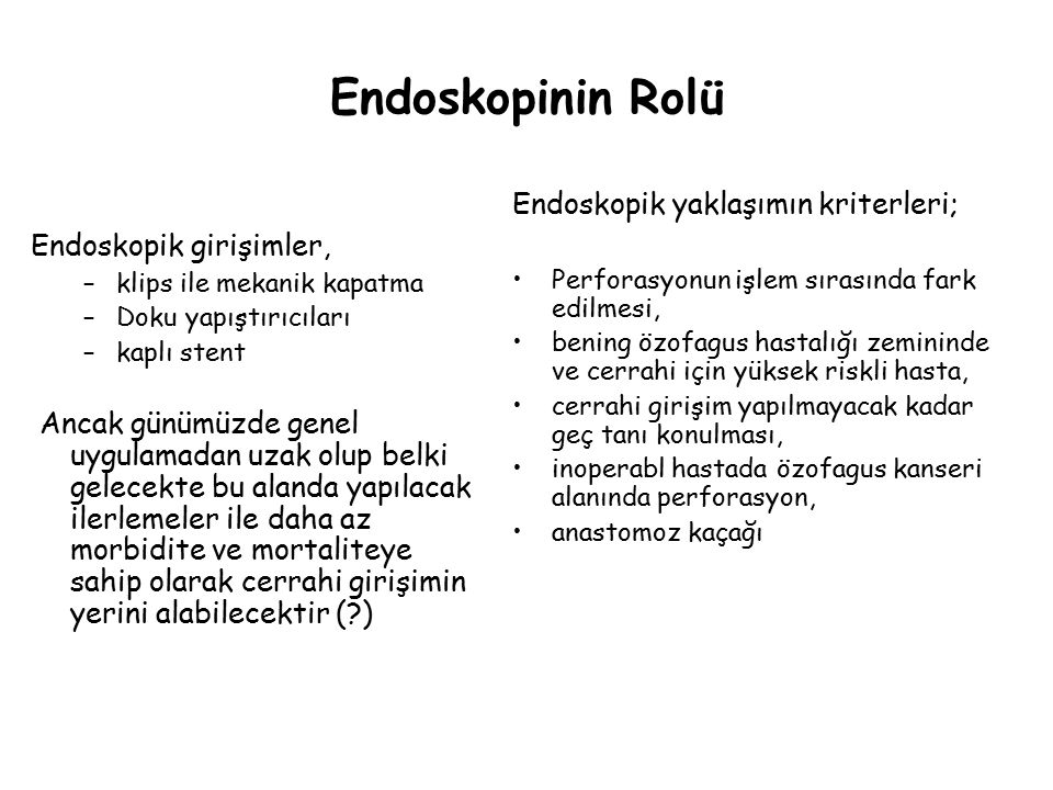 Endoskopinin Rolü Endoskopik yaklaşımın kriterleri;