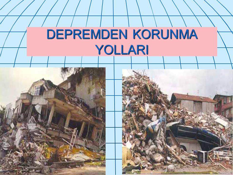 DEPREMDEN KORUNMA YOLLARI