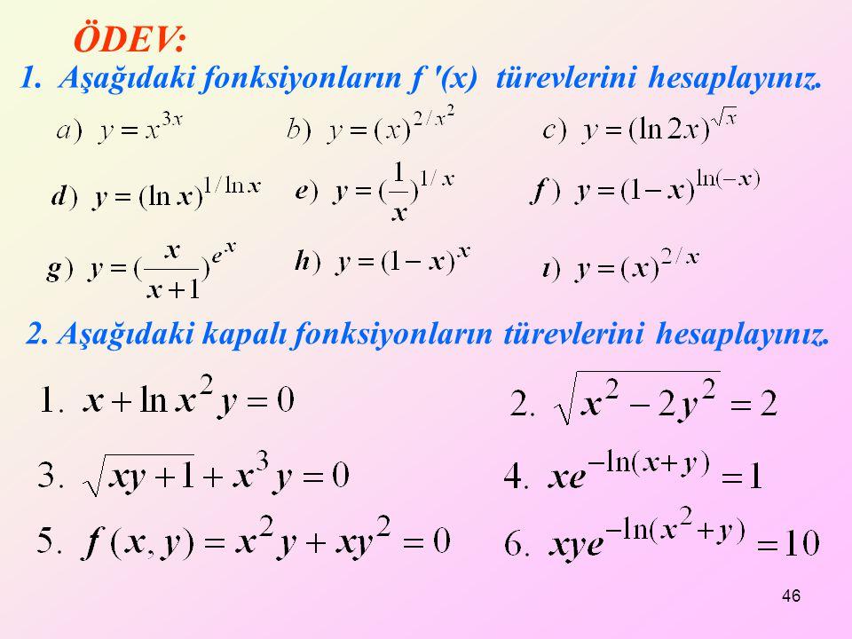 ÖDEV: 1. Aşağıdaki fonksiyonların f (x) türevlerini hesaplayınız.
