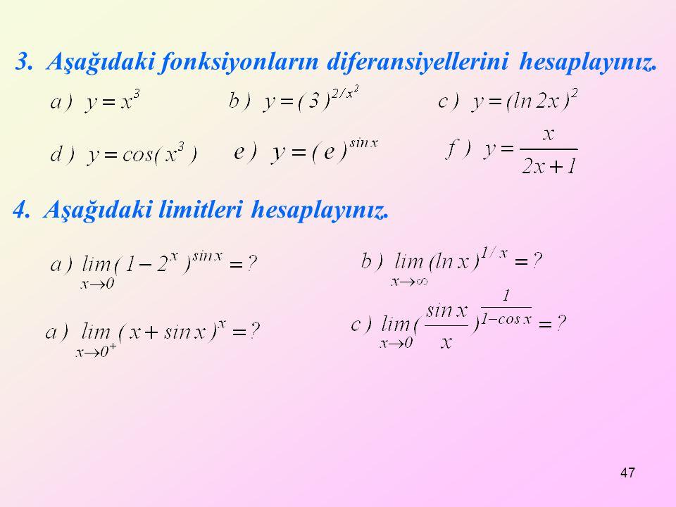 3. Aşağıdaki fonksiyonların diferansiyellerini hesaplayınız.