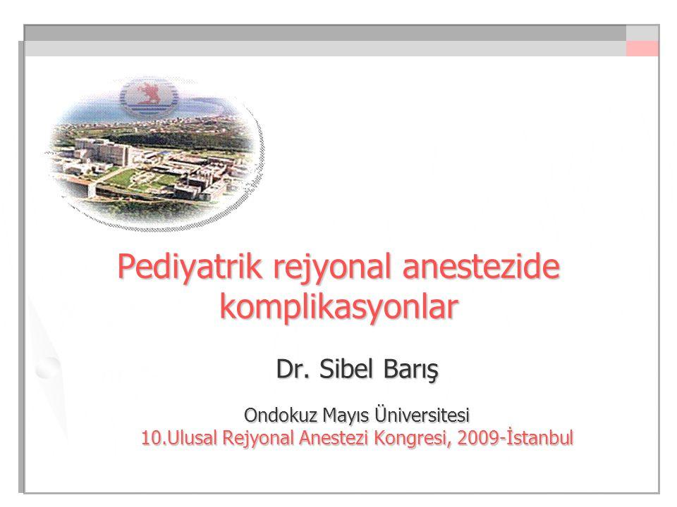 Pediyatrik rejyonal anestezide komplikasyonlar