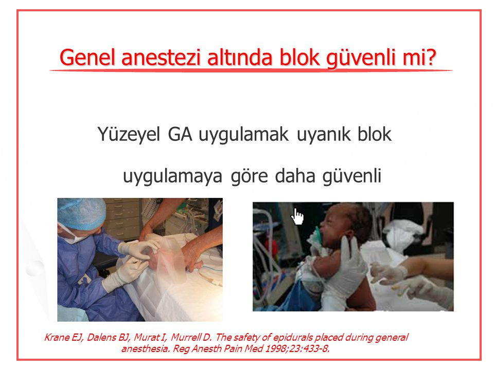 Genel anestezi altında blok güvenli mi