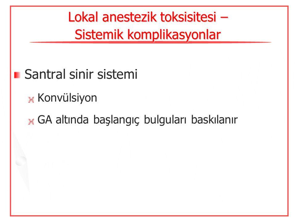 Lokal anestezik toksisitesi – Sistemik komplikasyonlar