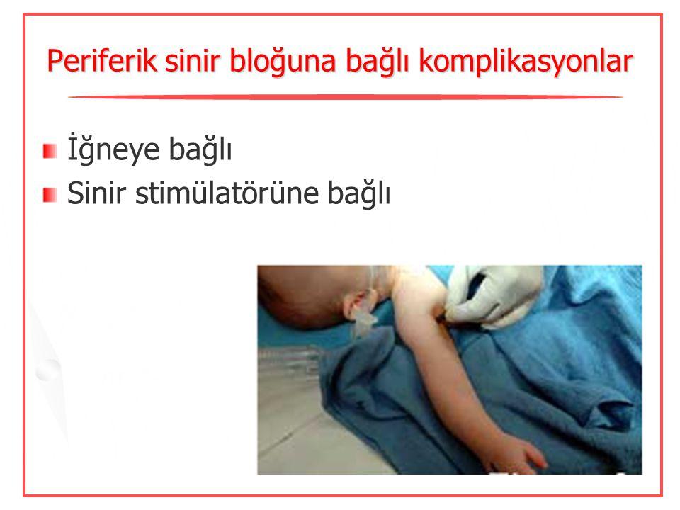 Periferik sinir bloğuna bağlı komplikasyonlar