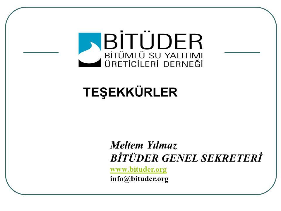 TEŞEKKÜRLER Meltem Yılmaz BİTÜDER GENEL SEKRETERİ www.bituder.org