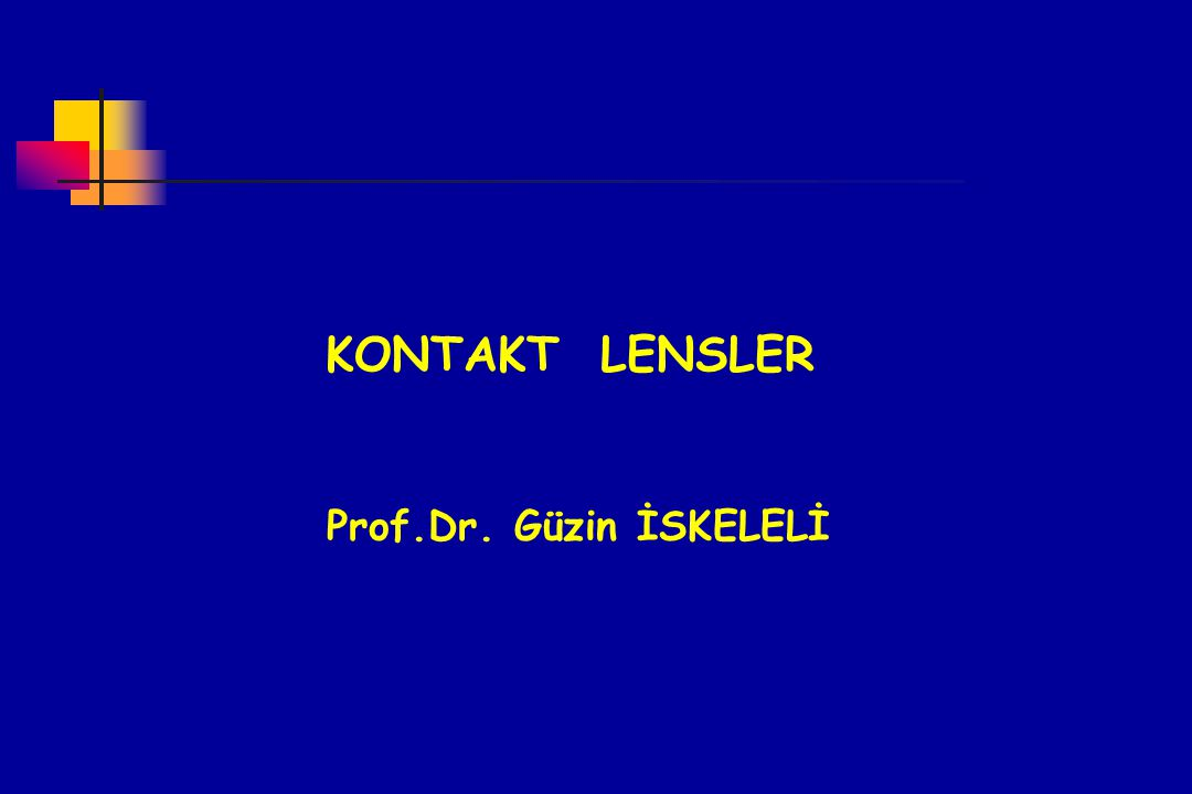 KONTAKT LENSLER Prof.Dr. Güzin İSKELELİ