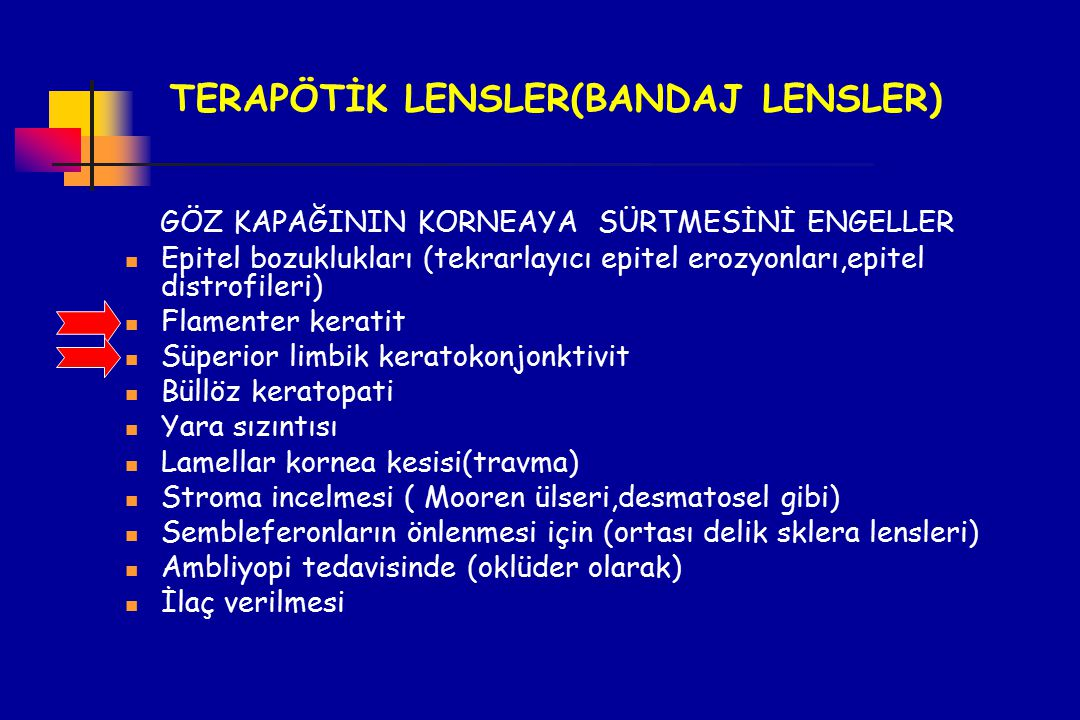 TERAPÖTİK LENSLER(BANDAJ LENSLER)