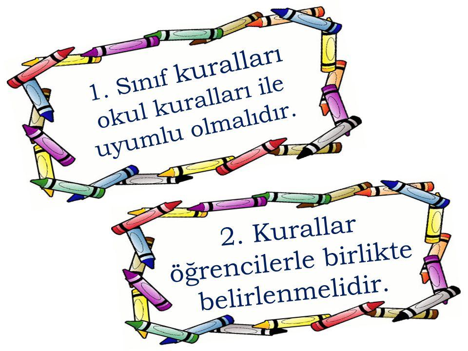 2. Kurallar öğrencilerle birlikte belirlenmelidir.