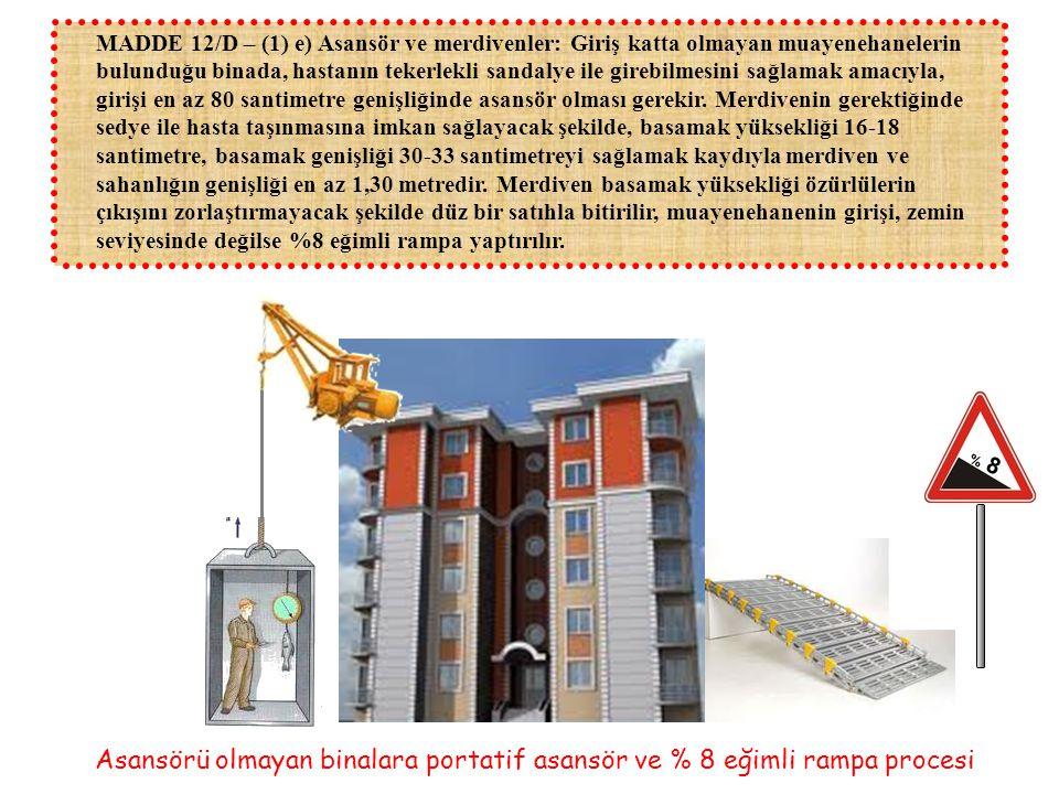 Asansörü olmayan binalara portatif asansör ve % 8 eğimli rampa procesi