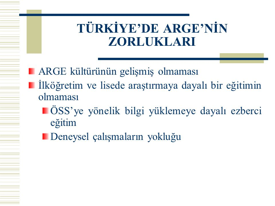 TÜRKİYE'DE ARGE'NİN ZORLUKLARI