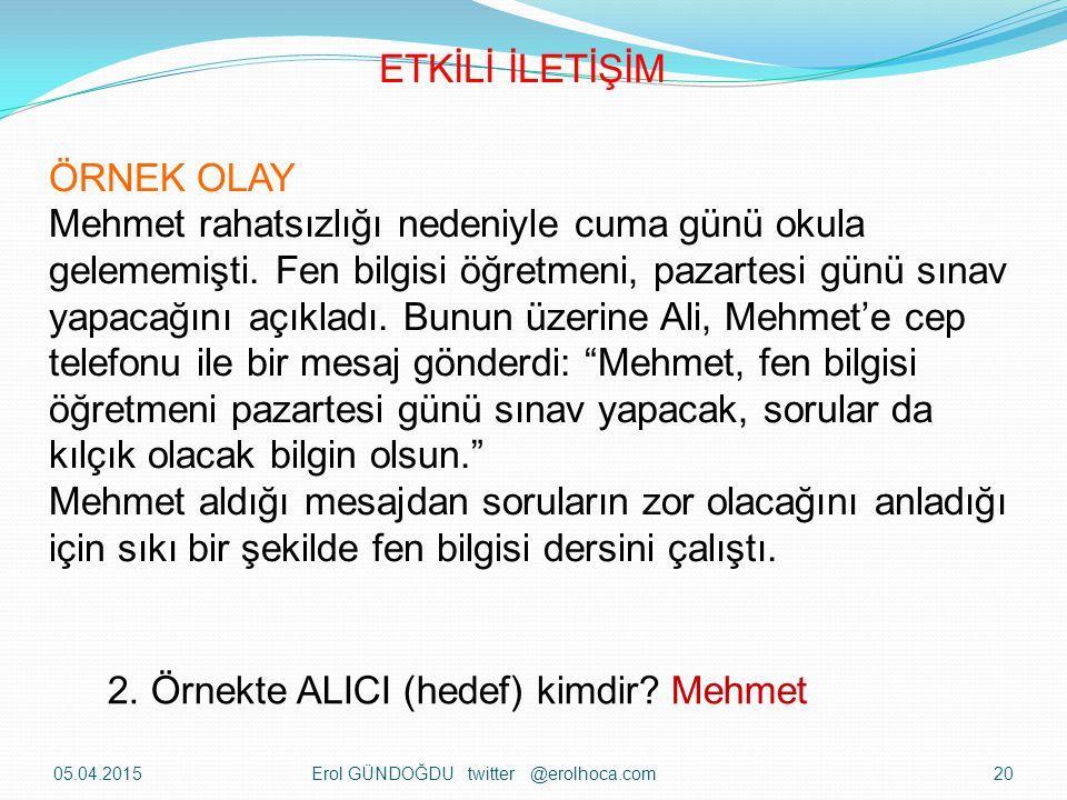 2. Örnekte ALICI (hedef) kimdir Mehmet