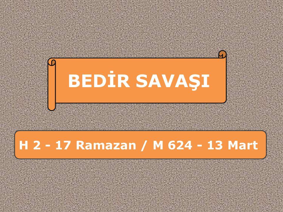 BEDİR SAVAŞI H 2 - 17 Ramazan / M 624 - 13 Mart