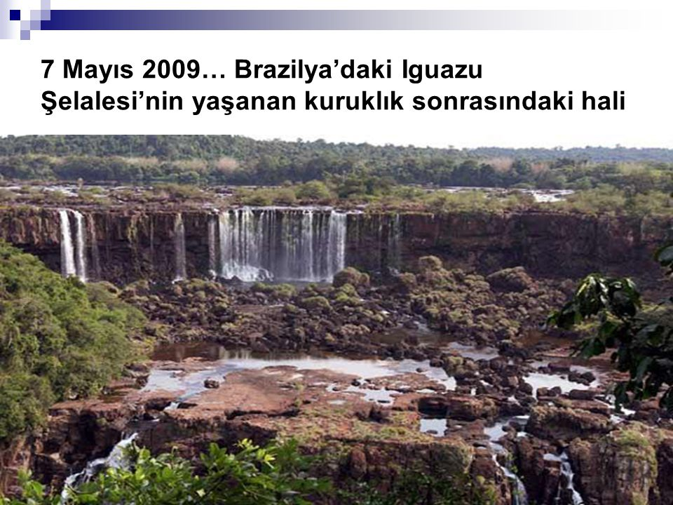 7 Mayıs 2009… Brazilya'daki Iguazu Şelalesi'nin yaşanan kuruklık sonrasındaki hali