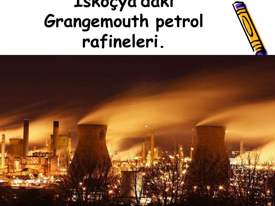 17 Kasım 2007… İskoçya'daki Grangemouth petrol rafineleri.