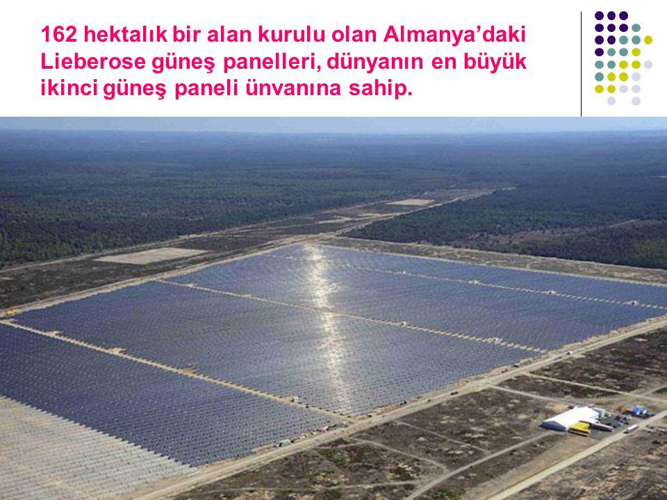 162 hektalık bir alan kurulu olan Almanya'daki Lieberose güneş panelleri, dünyanın en büyük ikinci güneş paneli ünvanına sahip.