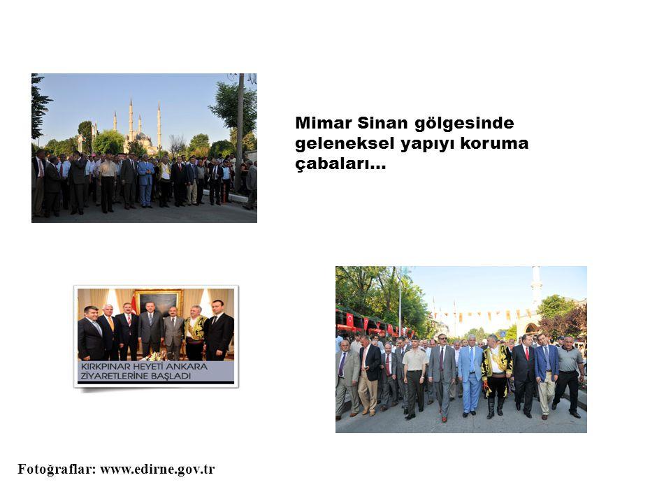 Mimar Sinan gölgesinde geleneksel yapıyı koruma çabaları…