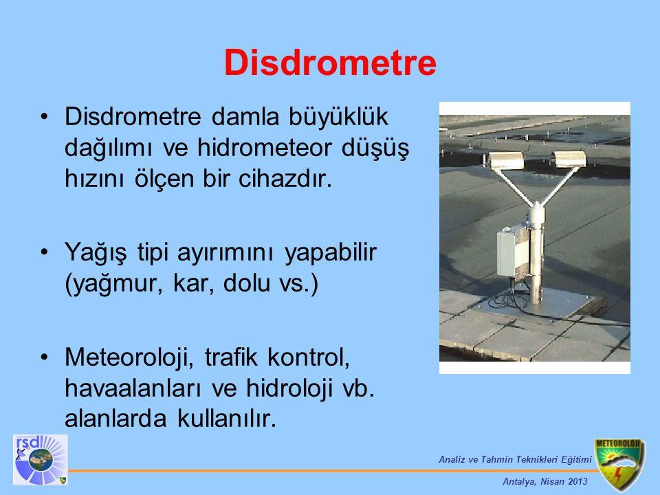 Disdrometre Disdrometre damla büyüklük dağılımı ve hidrometeor düşüş hızını ölçen bir cihazdır.