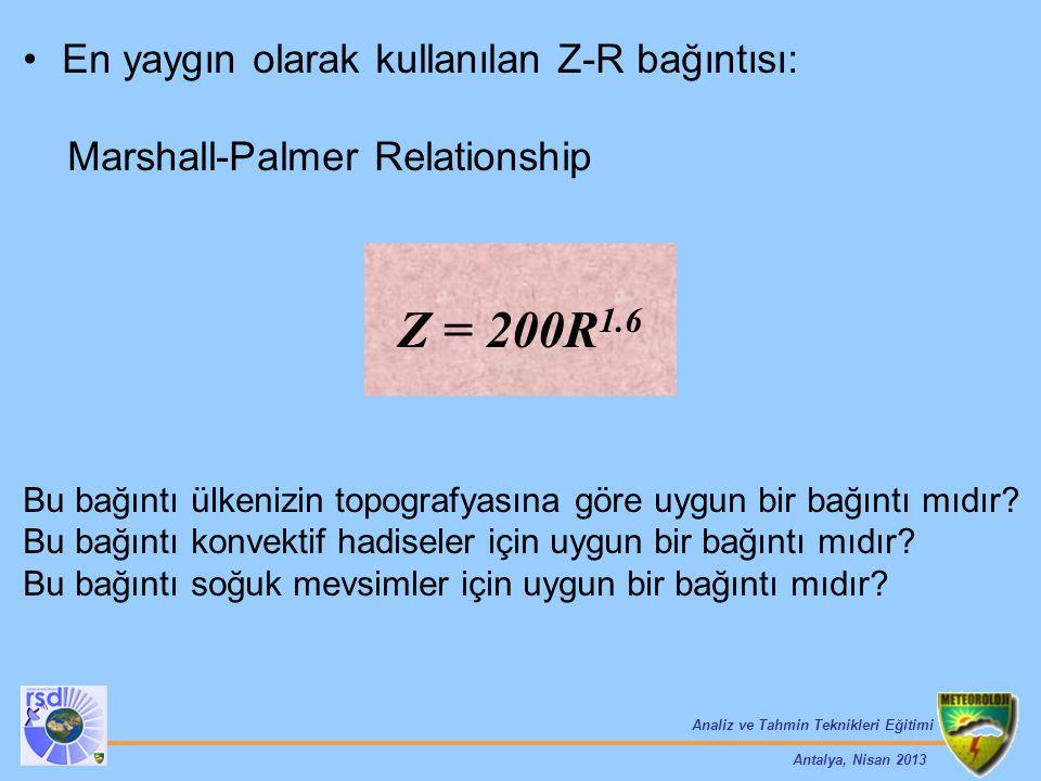 Z = 200R1.6 En yaygın olarak kullanılan Z-R bağıntısı:
