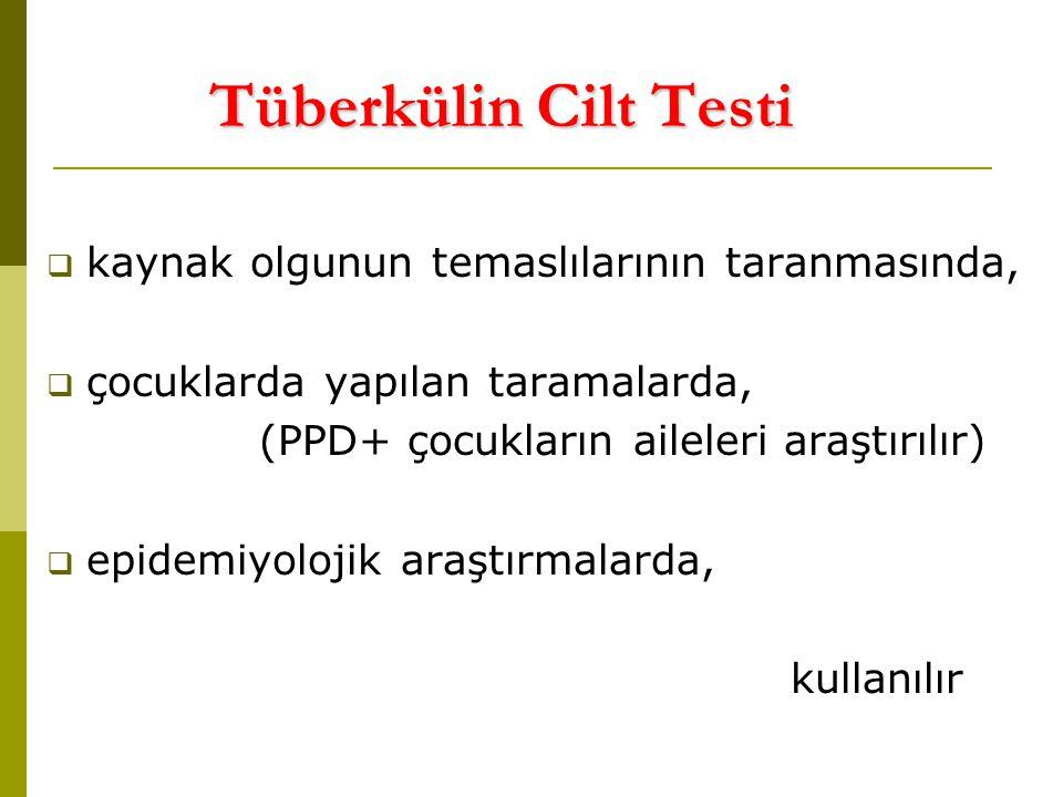 Tüberkülin Cilt Testi kaynak olgunun temaslılarının taranmasında,