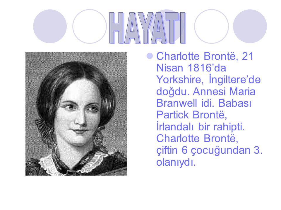 Charlotte Brontë, 21 Nisan 1816'da Yorkshire, İngiltere'de doğdu