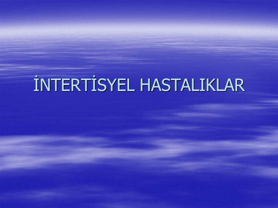 İNTERTİSYEL HASTALIKLAR