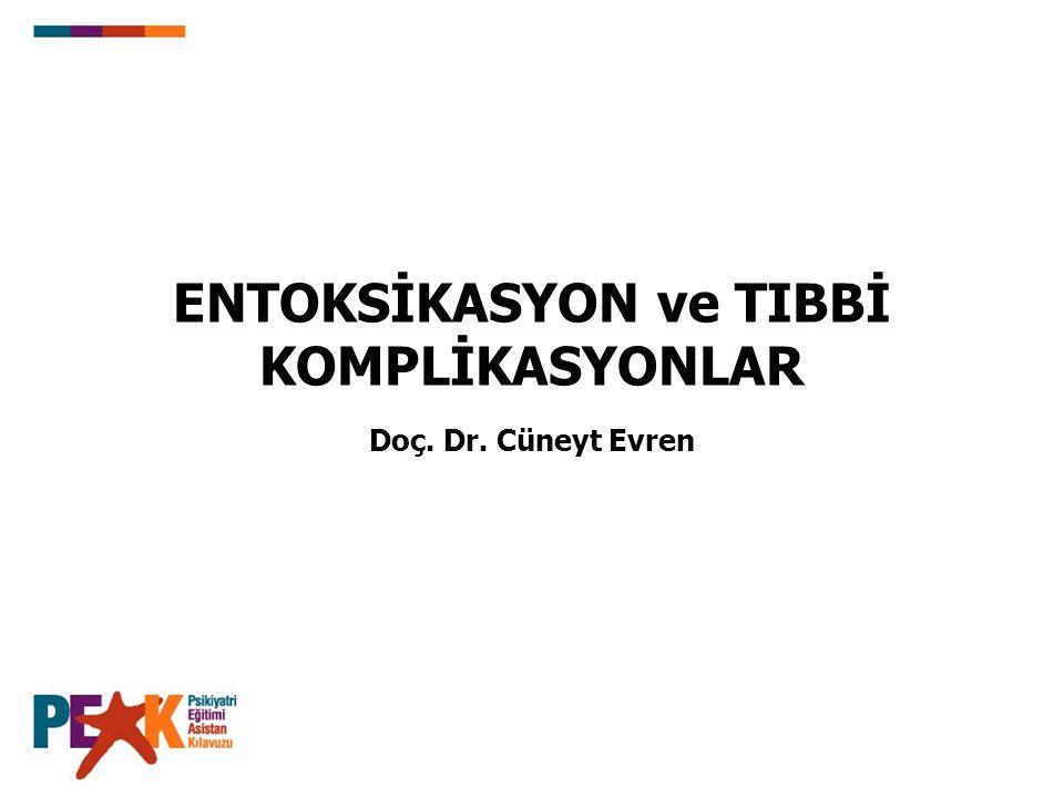 ENTOKSİKASYON ve TIBBİ KOMPLİKASYONLAR
