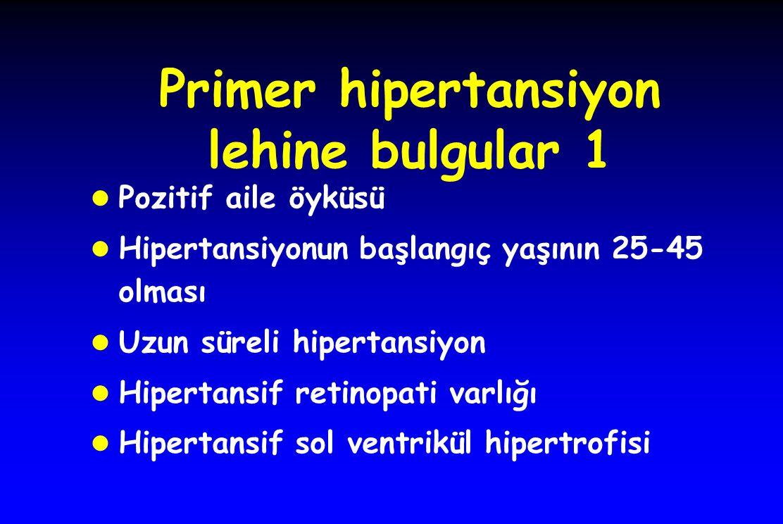 Primer hipertansiyon lehine bulgular 1