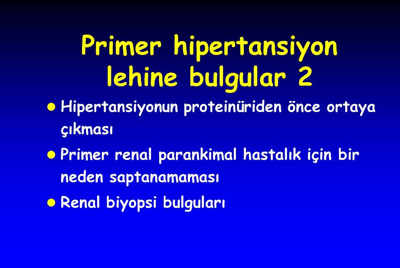 Primer hipertansiyon lehine bulgular 2