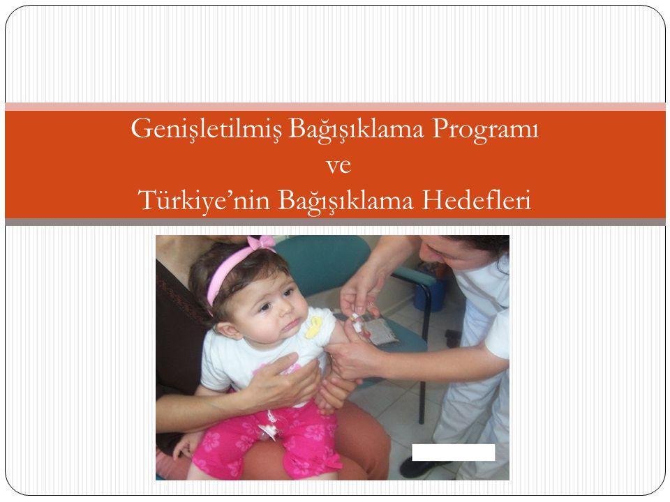 Genişletilmiş Bağışıklama Programı ve Türkiye'nin Bağışıklama Hedefleri